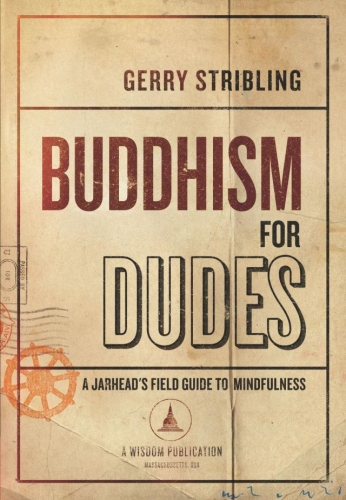 Buddhism for Dudes by Gerry Stribling. {Book Review}