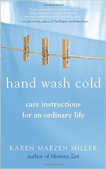 Hand Wash Cold: Care Instructions for an Ordinary Life. {Book Review}