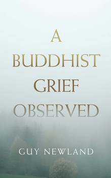 A Buddhist Grief Observed. {Book Review}