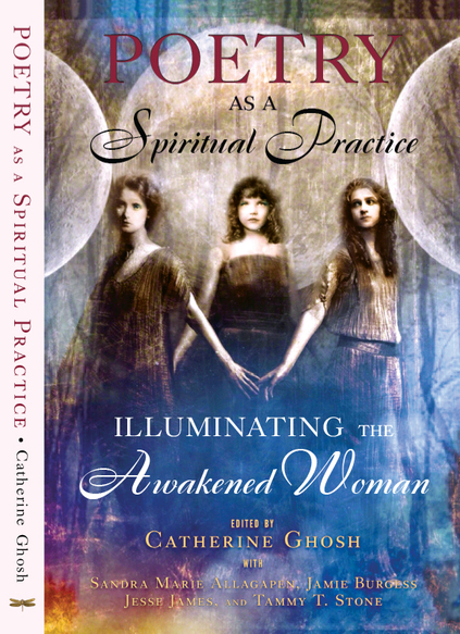 Poetry as a Spiritual Practice: Illuminating the Awakened Woman. {Book Review}