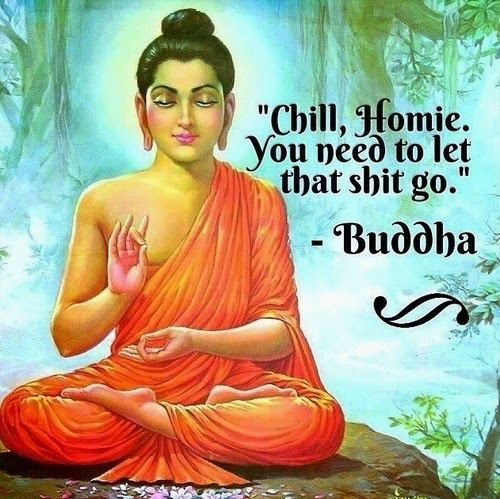 Buddha Tells Us to Calm The F*ck Down & Sh*t.