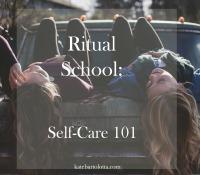 Ritual School: Self Care 101