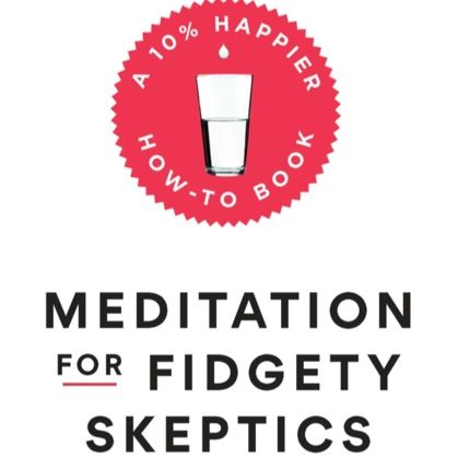 Meditation for Fidgety Skeptics by Dan Harris & Jeff Warren with Caryle Adler {Book Review}