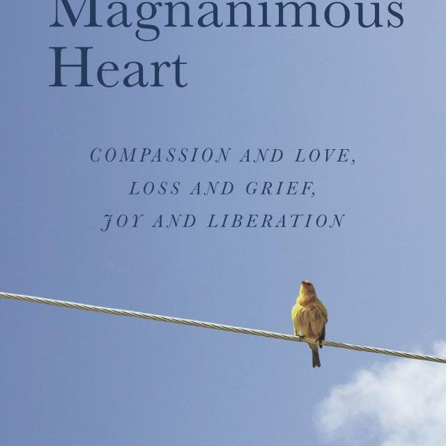 Classic Style, Ancient Truth: The Magnanimous Heart by Narayan Helen Liebenson {Book Review}