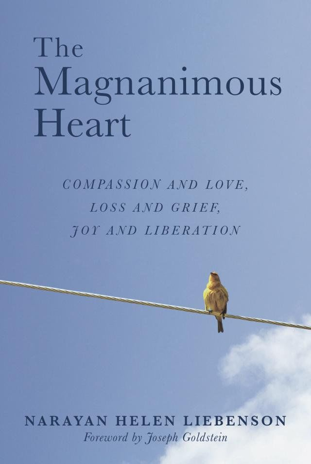 Classic Style, Ancient Truth: The Magnanimous Heart by Narayan Helen Liebenson