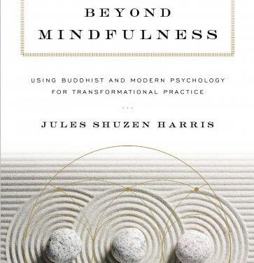 The Difficult Ease of Zen: A Review of Zen Beyond Mindfulness by Jules Shuzen Harris