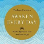 "Cold Water Clarity from a Wise Warm Well: ""Awaken Every Day"" by Thubten Chodron {Review}"