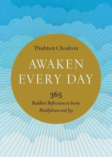 """Cold Water Clarity from a Wise Warm Well: """"Awaken Every Day"""" by Thubten Chodron {Review}"""