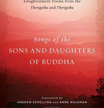 Songs of the Sons and Daughters of the Buddha: Enlightenment Poems from the Theragatha and Therigatha {Book Review}