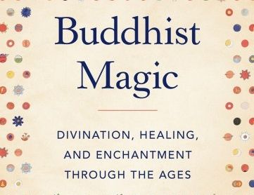 Buddhist Magic: Divination, Healing and Enchantment Through the Ages {Book Review}