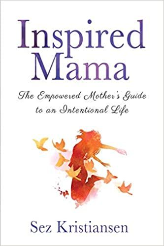Inspired Mama: The Empowered Mother's Guide to an Intentional Life {Book Review}