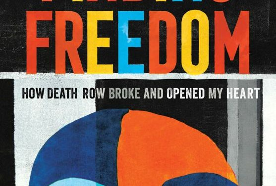 Finding Freedom: How Death Row Broke and Opened My Heart by Jarvis Jay Masters {Book Review}