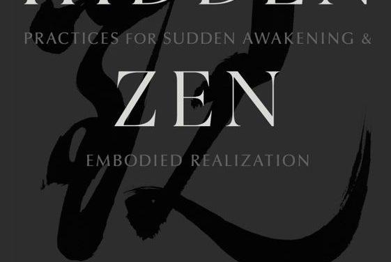 """Hidden Zen Reveals Teachings Beyond """"Book Buddhism"""" {Review}"""