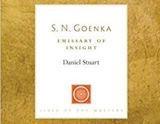 How Vipassana Spread to the West: S.N. Goenka Emissary of Insight {Book review}