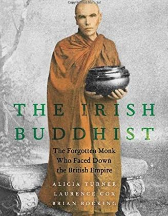 The Irish Buddhist: The Forgotten Monk who Faced Down the British Empire {Book Review}