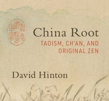 A Talk with David Hinton: Author, Poet & Translator of Chinese Poetry