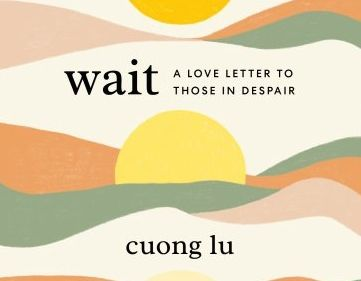 Wait: A Love Letter to Those in Despair {Book Review}