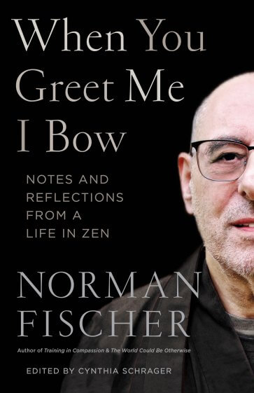 When You Greet Me I Bow: Notes and Reflections From a Life in Zen {Book Review}