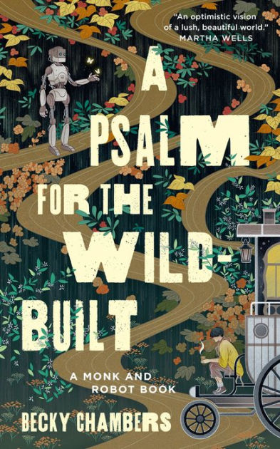 A Psalm for the Wild-Built: (A Monk & Robot 1) {Book Review}